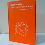 Sztuka i percepcja wzrokowa: psychologia twórczego oka - R. Arnheim