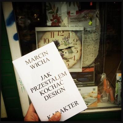 """""""Jak przestałem kochać design"""" - Marcin Wicha"""